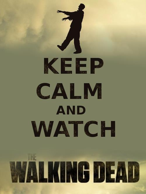 Pics photos keep calm and watch the walking dead