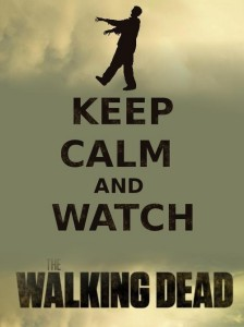 keep calm and watch the walking dead